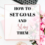 How-to-set-goals-and-slay-them